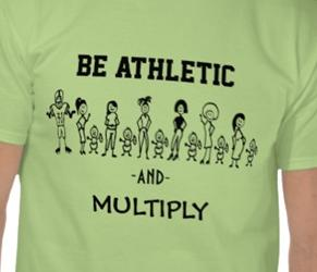 Be Athletic and Multiply Shirt